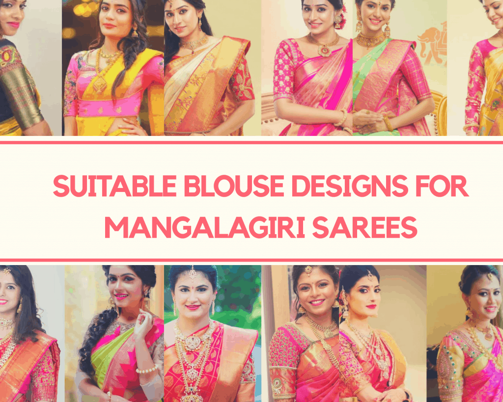 SUITABLE BLOUSE DESIGNS FOR MANGALAGIRI SAREES