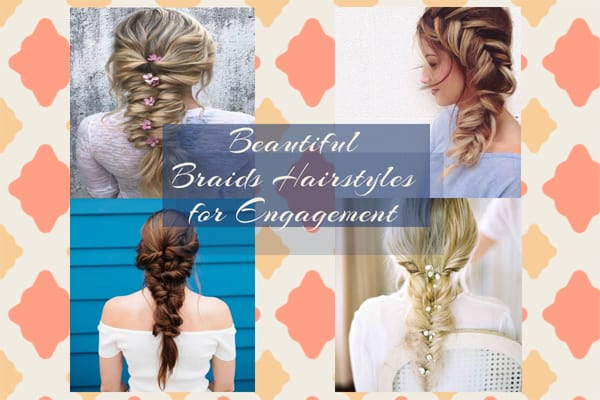 Beautiful Braids Hairstyles for Engagement