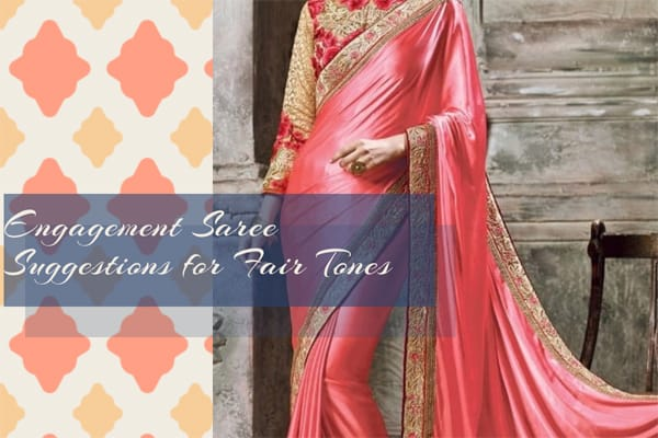 Engagement Saree Suggestions for Fair Tones