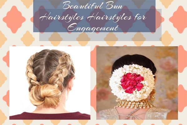 beautiful Bun Hairstyles for engagement